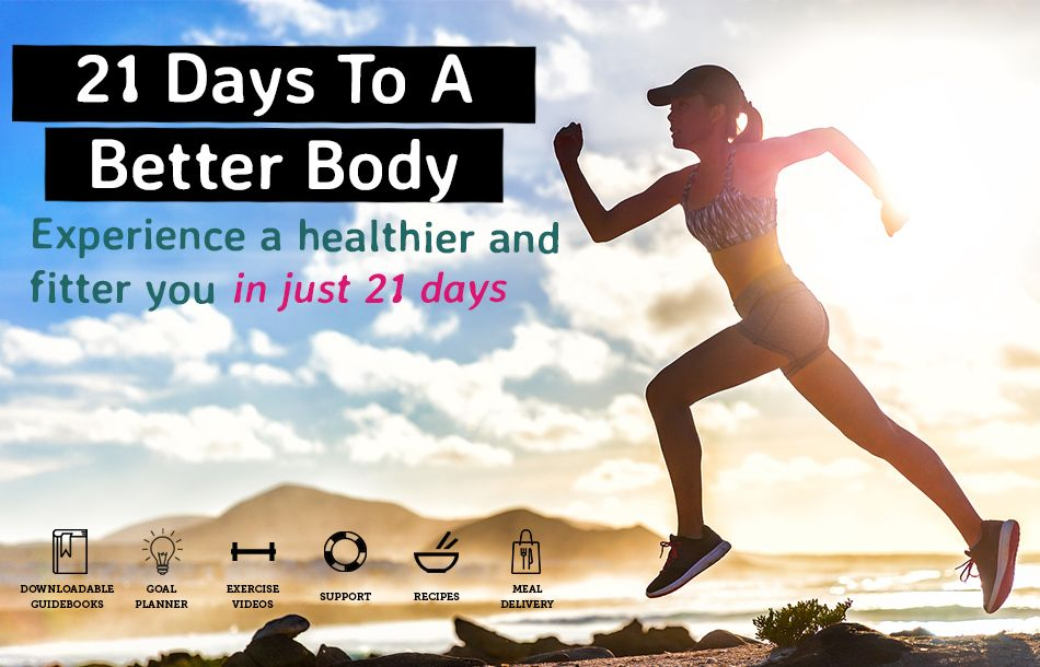 Why The 21 Days To A Better Body Is For You!